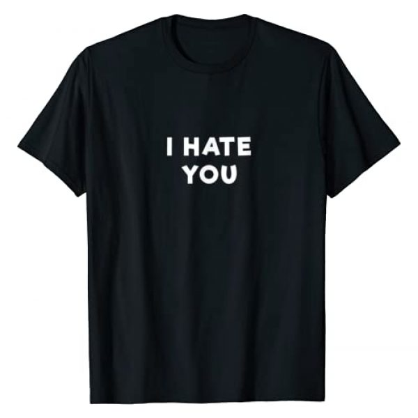 I Hate You People Tees and Shirts Graphic Tshirt 1 I Hate You T Shirt - Funny People Slogans