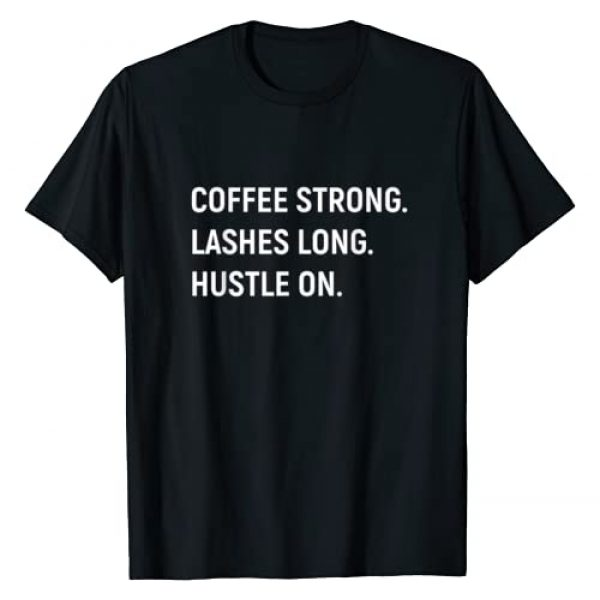 TDesigned Shop Graphic Tshirt 1 Coffee Strong Lashes Long Hustle On T-Shirt
