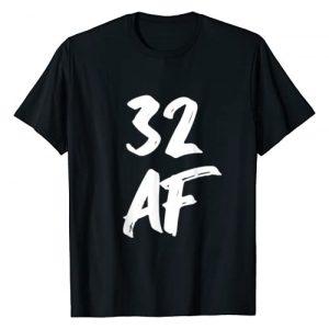 32 AF 32nd Birthday Gift Graphic Tshirt 1 32 AF - 32nd Birthday 32 Years Old Birthday T-Shirt