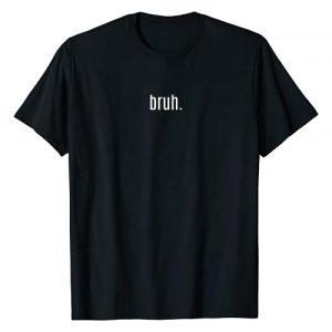 Bruh Tees By !RALUPOP Graphic Tshirt 1 Slang Shirts | BRUH Shirt - Minimalist T-Shirt