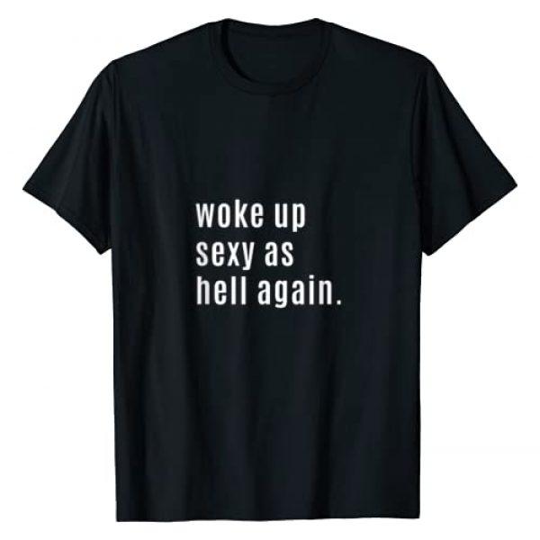 Woke Up Designs Graphic Tshirt 1 Woke Up Sexy As Hell Again Womens Mens T-Shirt