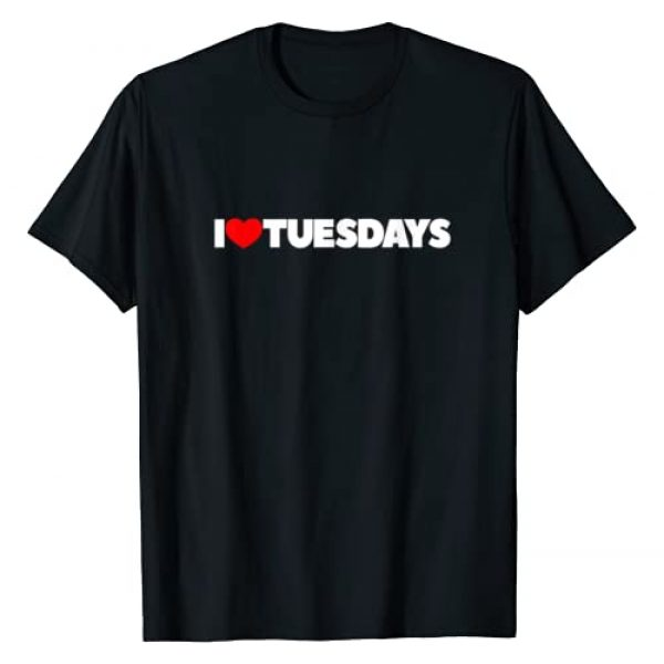 I Love Tuesdays Shirts Graphic Tshirt 1 I Love (Heart) Tuesdays T-Shirt