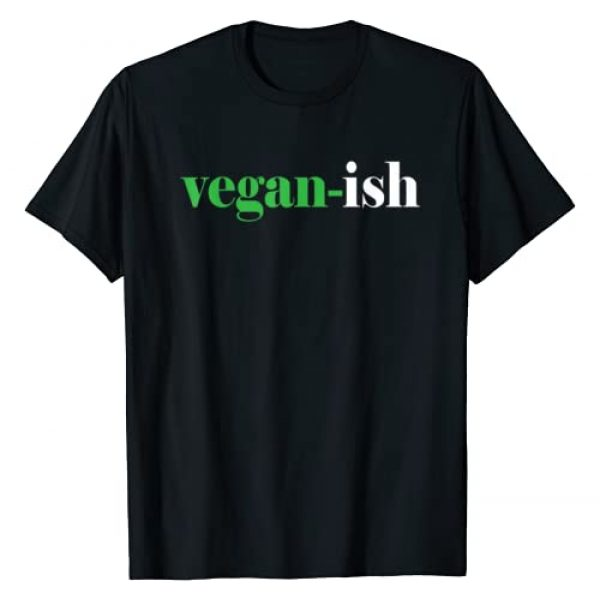 Vegan Vegetarian T-Shirt Graphic Tshirt 1 Vegan-ish Funny Part Time Vegan Vegetarian T-Shirt