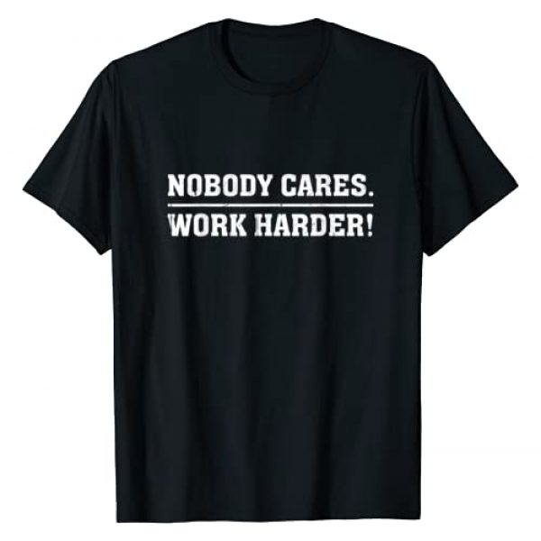 Nobody Cares Work Harder Workout Tee Motivational Graphic Tshirt 1 Nobody Cares Work Harder Motivational Workout T-Shirt