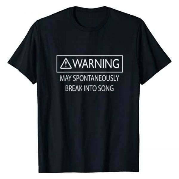 Performing Arts T-Shirts Graphic Tshirt 1 Warning May Spontaneously Break Into Song Drama T-Shirt