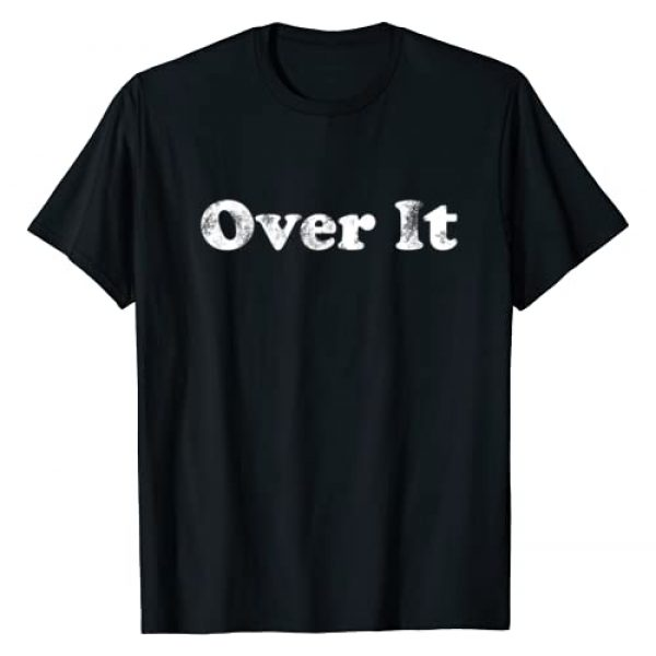 Mens & Womens Funny Summer Casual Novelty Fashion Graphic Tshirt 1 Shirt That Says Over It T-Shirt