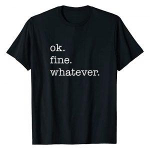 TumbleTee Graphic Tshirt 1 Ok Fine Whatever T-shirts