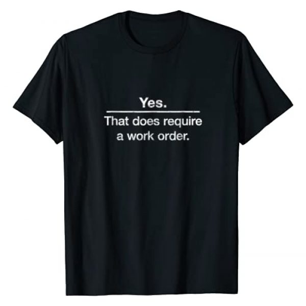 """Network Closet Breakout Novelty T-shirts Graphic Tshirt 1 """"Yes. That does require a work order."""" IT technician t-shirt"""