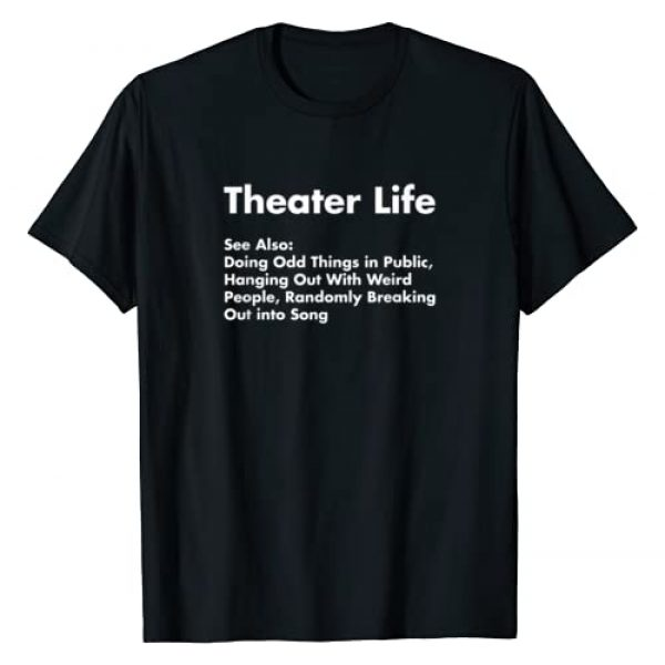 The Theater Humor Shirt Co. Graphic Tshirt 1 Theater Life Shirt, Funny Drama Actor Actress Gifts
