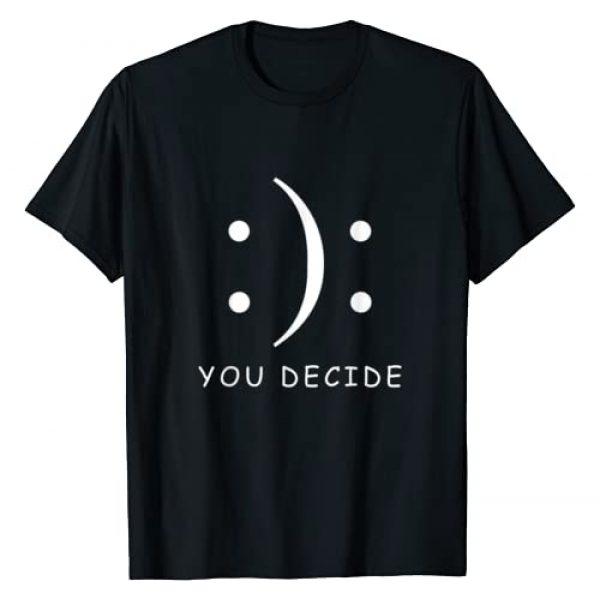 You Decide T-shirt Graphic Tshirt 1 Happy Or Sad You Decide T-shirt Smile Frown T-Shirt