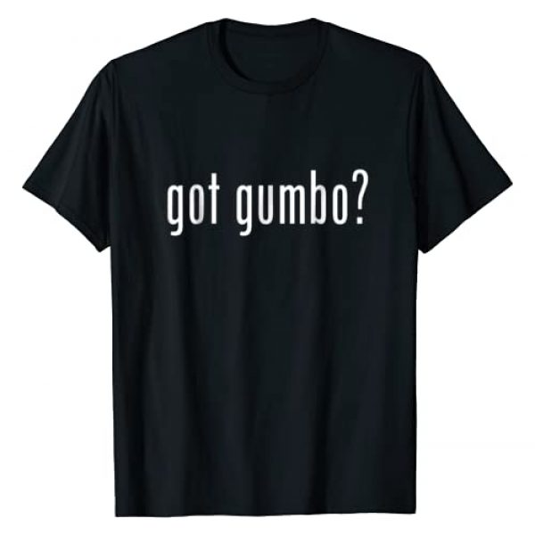 Cajun Gumbo T-Shirts and Gifts Graphic Tshirt 1 Got Gumbo TShirt Gift Shirt