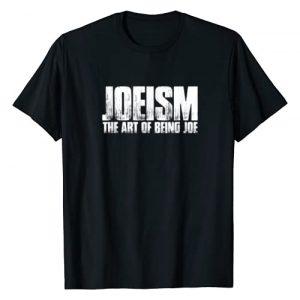 Shocking Styles Graphic Tshirt 1 Funny Joe Gift: Joeism The Art Of Being Joe Sarcastic T-Shirt