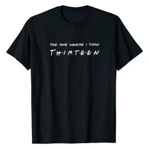 Perfect Birthday Gift Tees Graphic Tshirt 1 13th Birthday The one where I turn to Thirteen T-Shirt