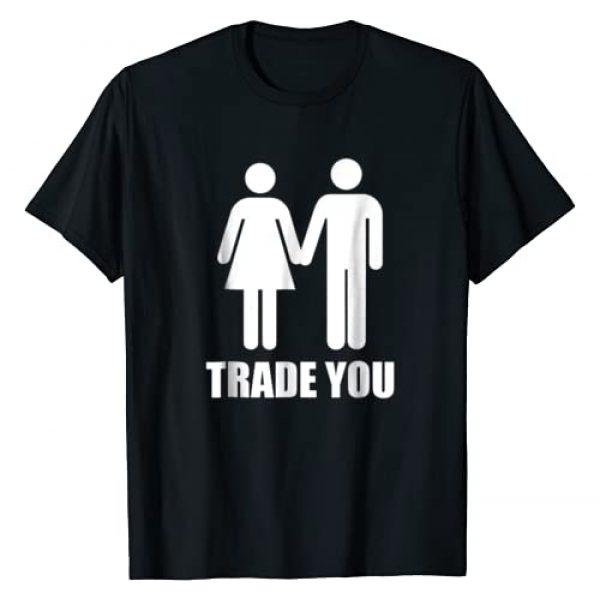 Swinger Life Tees Graphic Tshirt 1 Trade You T-Shirt - Swingers Polyamory