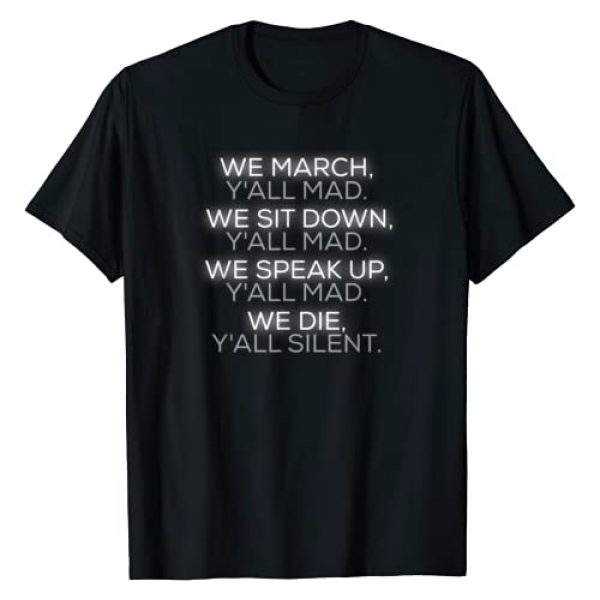 We March y'all Mad We Sit Down y'all Mad Graphic Tshirt 1 We March y'all Mad We Sit Down y'all Mad T-Shirt
