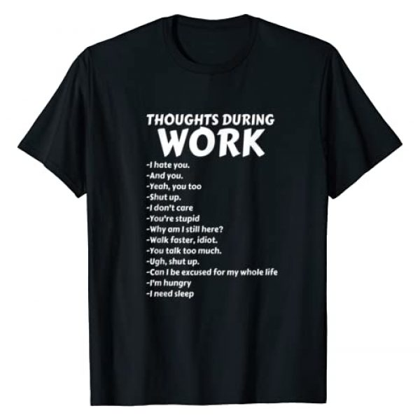 i-work fun Graphic Tshirt 1 Thoughts During Work T-Shirt | Funny Sarcastic Tee Hate Work T-Shirt
