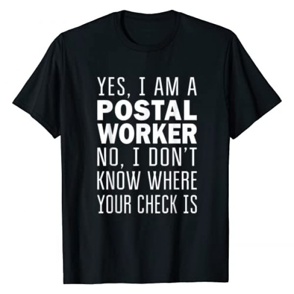 OnlyShirtz Graphic Tshirt 1 Postal Worker I don't know where your check is Funny Gift