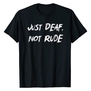 Just Deaf, Not Rude Shirts Graphic Tshirt 1 Deaf Awareness T-Shirt Just Deaf Not Rude Shirt T-Shirt