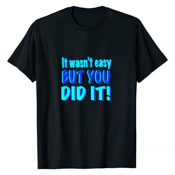 COAL AND SNOW Graphic Tshirt 1 You Did It! T-Shirt