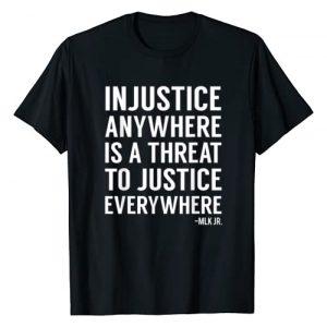 Proud Activist Merch Graphic Tshirt 1 Injustice Anywhere Is A Threat To Justice Everywhere Quotes T-Shirt