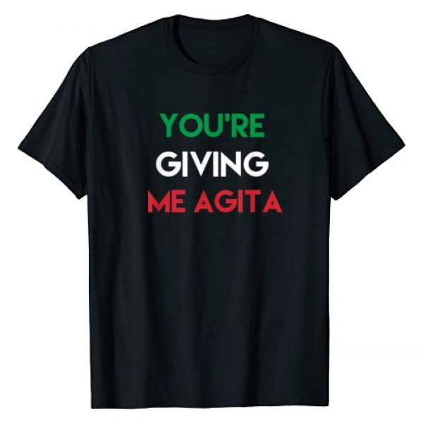 Bianco Brands Funny Italian Gifts Graphic Tshirt 1 Giving Me Agita Funny Italian Sayings Quote T-Shirt