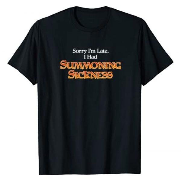 Tripping Yarns Graphic Tshirt 1 Sorry I'm Late I had Summoning Sickness Funny Magic T-Shirt