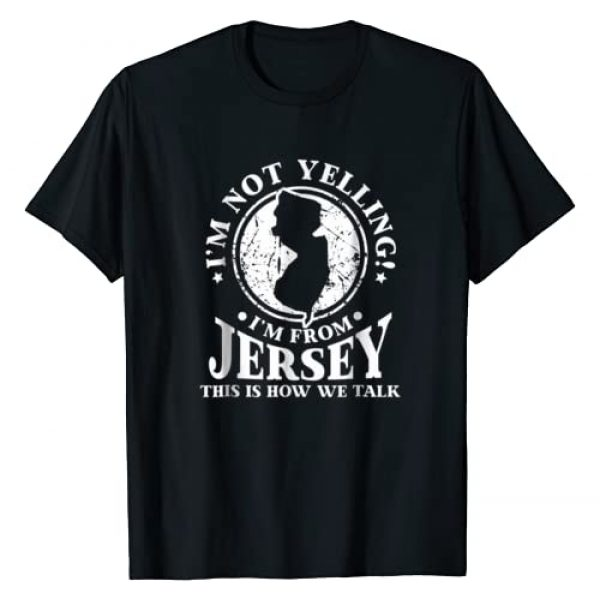 I'm Not Yelling,-I'm From New Jersey Love t-shirt Graphic Tshirt 1 Be proud