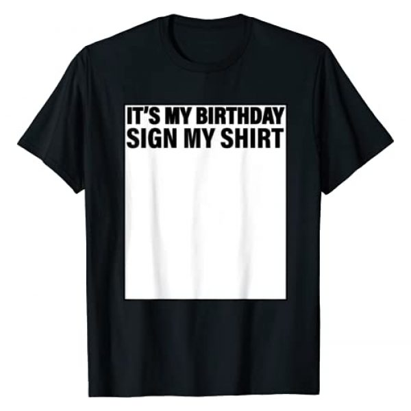 Funny Cute And Cool Birthday and Party Designs Graphic Tshirt 1 It's My Birthday Sign My Shirt Funny T-Shirt T-Shirt