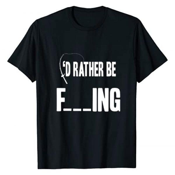I'd Rather Be F---ing Funny Fly/Sea Fishing Tee's Graphic Tshirt 1 Id Rather Be F___ing Funny Fly/Sea Fishing Fisherman T Shirt