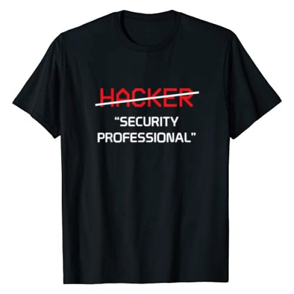 Hacker Security Professional Graphic Tshirt 1 Funny Programmer Gift T-Shirt