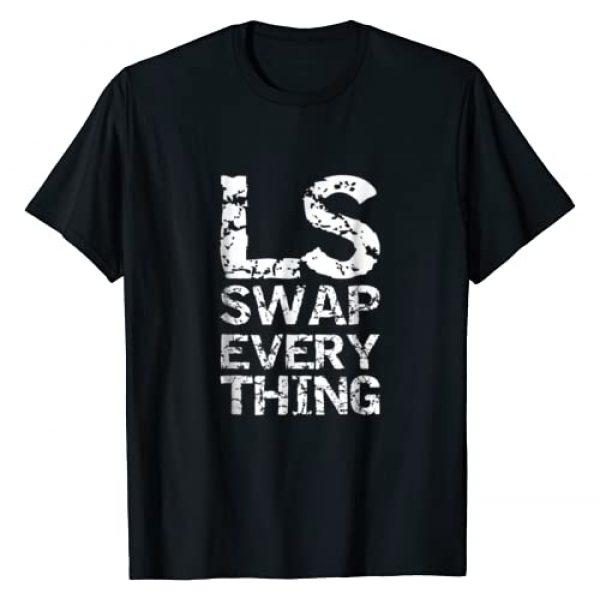 LS Swap Everything T Graphic Tshirt 1 shirt, Car Enthusiast & Mechanic