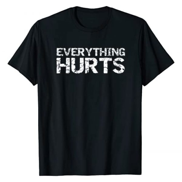 Cute Fitness Workout Design Studio Graphic Tshirt 1 Everything Hurts Shirt for Men Funny Workout T-Shirt Women