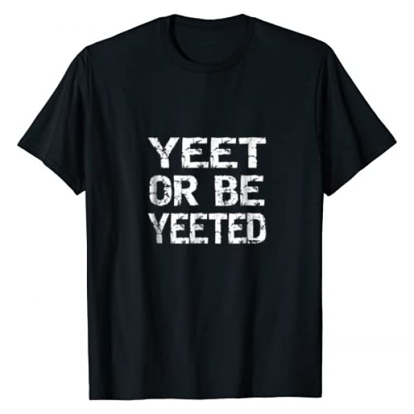 YEET meme shirt Graphic Tshirt 1 Yeet or be Yeeted Funny T shirt