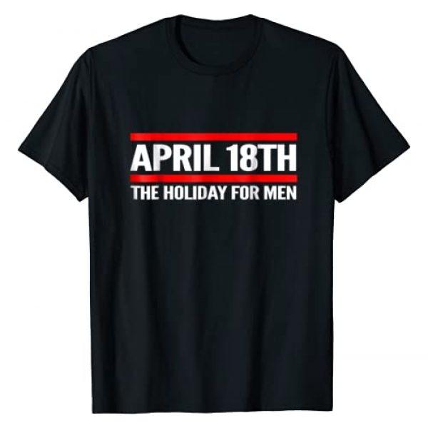 April 18th Holiday Shirt Graphic Tshirt 1 April 18th: The Holiday for Men T-Shirt