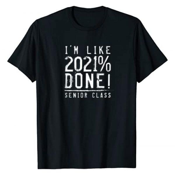 Grad Wear Graphic Tshirt 1 Senior Class of 2021 I'm Like 2021% Done T-Shirt