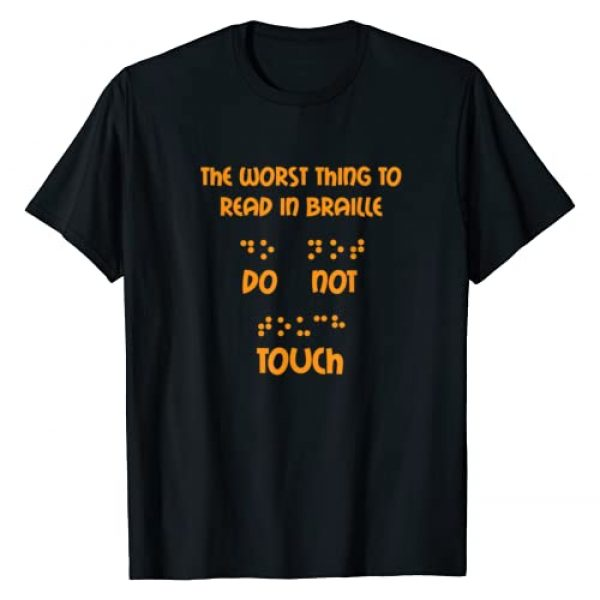 Braille Shirt Gifts Graphic Tshirt 1 Funny Worst Thing To Read In Braille Do Not Touch Gift Shirt