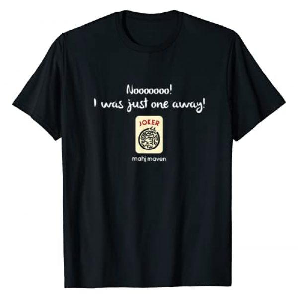Mahj Maven Tees Graphic Tshirt 1 Nooo! I was just one away! Mah Jong T-shirt