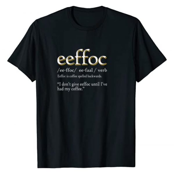Espresso Yourself Coffee Addiction Apparel Graphic Tshirt 1 Eeffoc Definition Funny Coffee Latte Espresso Addiction Gift T-Shirt