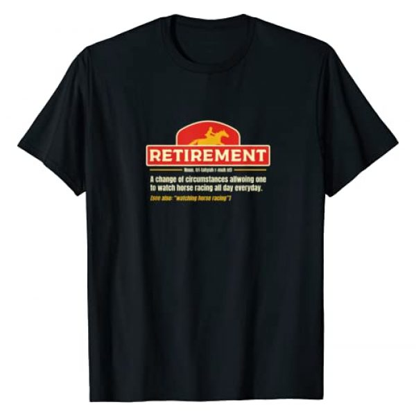 Retired Horse Racing Fans Gifts Idea Graphic Tshirt 1 Retirement Time To Watch Horse Racing All Day I Horse Race T-Shirt