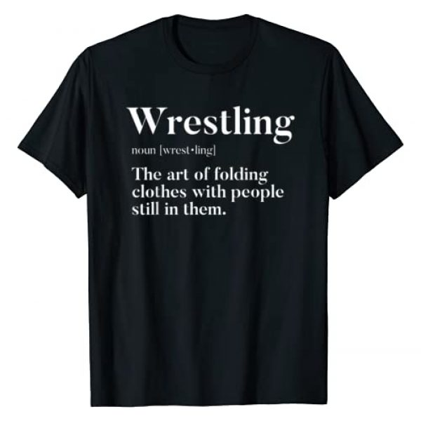Wrestling Gift For Wrestler Fighter Graphic Tshirt 1 Wrestling Folding Clothes With People Still In Them Wrestler T-Shirt
