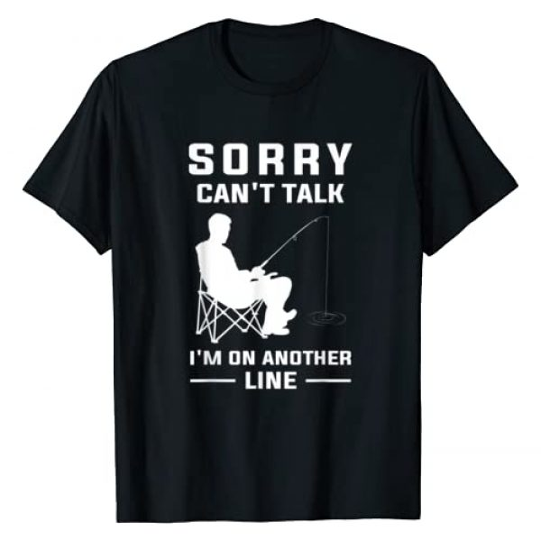 Funny Fishing & Angling Shirts Graphic Tshirt 1 Sorry Can't Talk I'm On Another Line - Funny Fishing T-Shirt