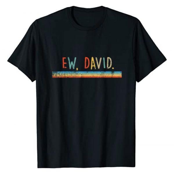 Ew David Tee Shirt Gift Graphic Tshirt 1 Funny Ew, David. Vintage Retro Distressed T-Shirt T-Shirt