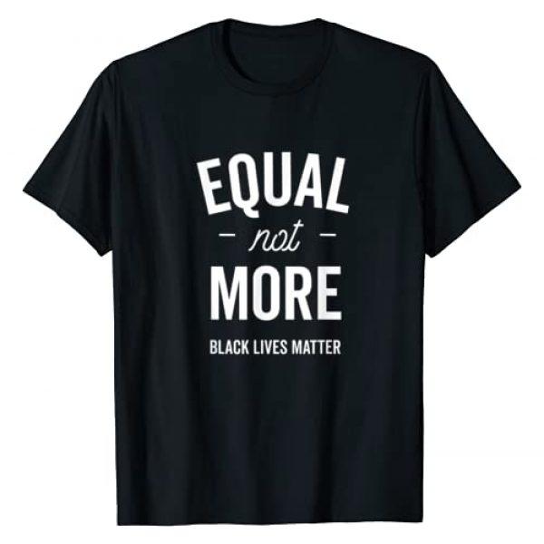 Misfit Culture Graphic Tshirt 1 Equal Not More Social Justice - Black Lives Matter T-Shirt