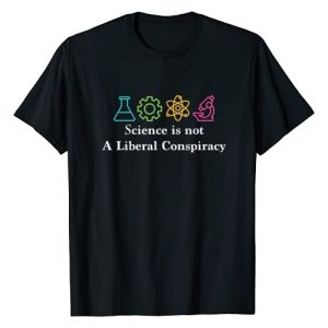 """Politically Charged Graphic Tshirt 1 """"Science Is Not a Liberal Conspiracy"""" Political T-Shirt"""