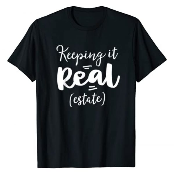 Realtors by 14th Floor Graphic Tshirt 1 Keeping It Real Estate Funny Real Gifts For Women Agent T-Shirt