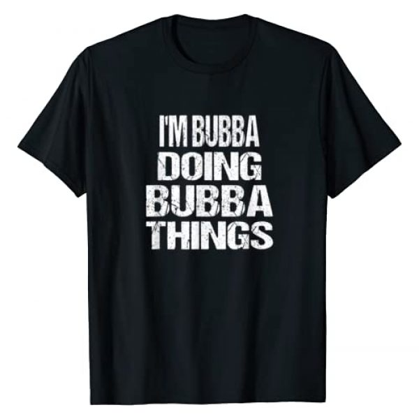 First Name Shirts and Gifts - Bubba Graphic Tshirt 1 I'm Bubba Doing Bubba Things Vintage First Name Gift T-Shirt