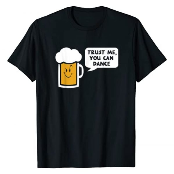Goodtogotees Graphic Tshirt 1 Trust Me you can dance - beer T-Shirt