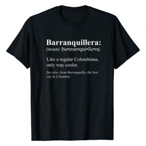 Funny Colombia Gifts for Barranquilleros Graphic Tshirt 1 Atlantico Barranquilla Gift - Barranquillera Definition T-Shirt