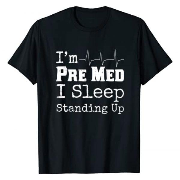 Premed Shirt Graphic Tshirt 1 Funny Medical School Pre Med Student Gift I Sleep Standing T-Shirt