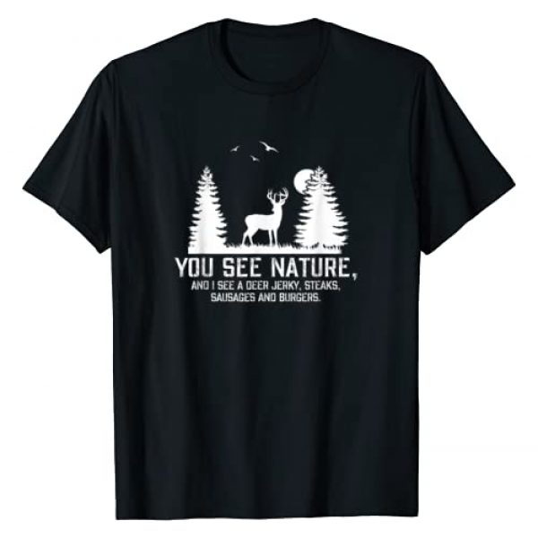 Hunting By Design Tee Company Graphic Tshirt 1 Hunting Shirts For Men You See Nature Funny Hunting Gifts T-Shirt